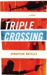 Triple Crossing by Sebastian Rotella