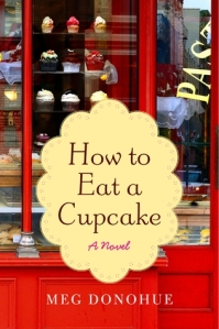 Cover: How to Eat a Cupcake by Meg Donohue