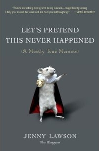 Cover: Lets Pretend This Never Happened by Jenny Lawson